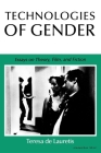 Technologies of Gender: Essays on Theory, Film, and Fiction (Theories of Representation & Difference) Cover Image