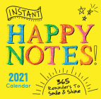 2021 Instant Happy Notes Boxed Calendar: 365 Reminders to Smile and Shine! Cover Image