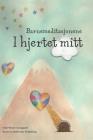 Barnemeditasjonene I hjertet mitt: En bok fra serien Hjerternes Dal Cover Image