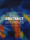 24 Abstract Art Prints: Discover Some Beautiful And Vibrant Work From Young Painters and emerging artists Cover Image