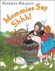 Mommies Say Shhh! Cover Image