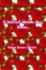 O Incrível Mundo das Rosas Cover Image