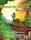 Avocado die Schildkröte: Die einzig Wahre ( Avocado the Turtle - German Edition) Cover Image
