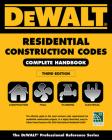 Dewalt 2018 Residential Construction Codes: Complete Handbook Cover Image