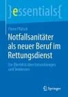 Notfallsanitäter ALS Neuer Beruf Im Rettungsdienst: Ein Überblick Über Entwicklungen Und Tendenzen (Essentials) Cover Image