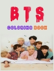 Bts Coloring Book: bts coloring bok bts fans BTS Coloring Book for Stress Relief, Relaxation and Happiness is inspired BTS, their music, Cover Image