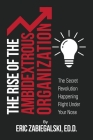 The Rise of the Ambidextrous Organization: The Secret Revolution Happening Right Under Your Nose Cover Image