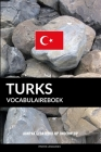 Turks vocabulaireboek: Aanpak Gebaseerd Op Onderwerp Cover Image