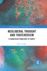 Neoliberal Thought and Thatcherism: 'A Transition from Here to There?' (Routledge Studies in Modern British History) Cover Image