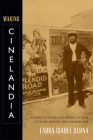 Making Cinelandia: American Films and Mexican Film Culture before the Golden Age Cover Image