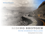 Riding Shotgun with Norman Wallace: Rephotographing the Arizona Landscape Cover Image