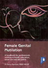 Female Genital Mutilation: A handbook for professionals working in health, education, social care and the police Cover Image