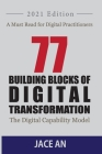 77 Building Blocks of Digital Transformation: The Digital Capability Model Cover Image
