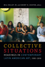 Collective Situations: Readings in Contemporary Latin American Art, 1995-2010 Cover Image