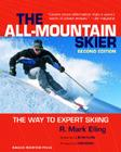 All-Mountain Skier: The Way to Expert Skiing Cover Image
