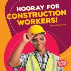 Hooray for Construction Workers! Cover Image
