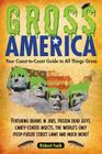 Gross America: Your Coast-To-Coast Guide to All Things Gross Cover Image