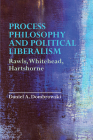 Process Philosophy and Political Liberalism: Rawls, Whitehead, Hartshorne Cover Image