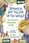 Divorce Is Not the End of the World: Zoe and Evan's Coping Guide for Kids Cover Image
