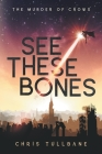 See These Bones Cover Image