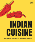 Indian Cuisine: Authentic Flavors from the Land of Spice Cover Image