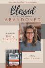 Blessed to Have Been Abandoned: The Story of The Baby Box Lady Cover Image
