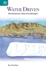 Water Driven: Revolutionary Cultural Landscapes Cover Image