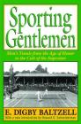 Sporting Gentlemen: Men's Tennis from the Age of Honor to the Cult of the Superstar Cover Image