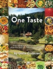One Taste: Event cooking for herbivores, carnivores, gluten-free, dairy-free and everyone in between Cover Image
