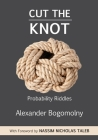 Cut the Knot: Probability Riddles Cover Image