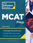 Princeton Review MCAT Prep, 2021-2022: 4 Practice Tests + Complete Content Coverage (Graduate School Test Preparation) Cover Image