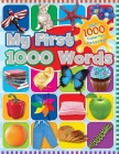 My First 1000 Words: With 1000 Colorful Pictures! Cover Image