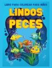 Lindos Peces: Regalo perfecto para el Día Internacional del Niño Ι Libro para colorear para niños Ι Libro para colorear pe Cover Image