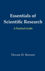 Essentials of Scientific Research: A Practical Guide Cover Image