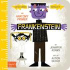 Frankenstein: An Anatomy Primer (BabyLit Books) Cover Image
