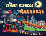 The Spooky Express Arkansas Cover Image
