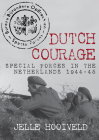 Dutch Courage: Special Forces in the Netherlands 1944-45 Cover Image