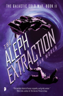 The Aleph Extraction: The Galactic Cold War, Book II Cover Image