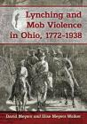 Lynching and Mob Violence in Ohio, 1772-1938 Cover Image