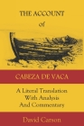 The Account of Cabeza de Vaca: A Literal Translation with Analysis and Commentary Cover Image