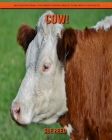 Cow! An Educational Children's Book about Cow with Fun Facts Cover Image