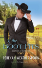 If the Boot Fits: A Smart & Sexy Cinderella Story (Cowboys of California #2) Cover Image