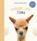 Goodnight, Little Llama (Baby Animal Tales) Cover Image