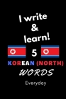 Notebook: I write and learn! 5 Korean (North) words everyday, 6