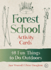 Forest School Activity Cards: 48 Fun Things to Do Outdoors Cover Image