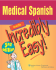 Medical Spanish Made Incredibly Easy! (Incredibly Easy! Series®) Cover Image