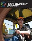 Heavy Equipment Operator (Cool Careers (Cherry Lake)) Cover Image