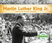 Martin Luther King Jr.: Líder de Los Derechos Civiles (Spanish Version) Cover Image
