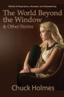 The World Beyond the Window & Other Stories Cover Image