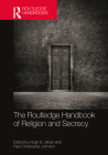 The Routledge Handbook of Religion and Secrecy (Routledge Handbooks in Religion) Cover Image